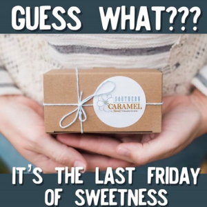 Guess What? It's the last Friday of sweetness